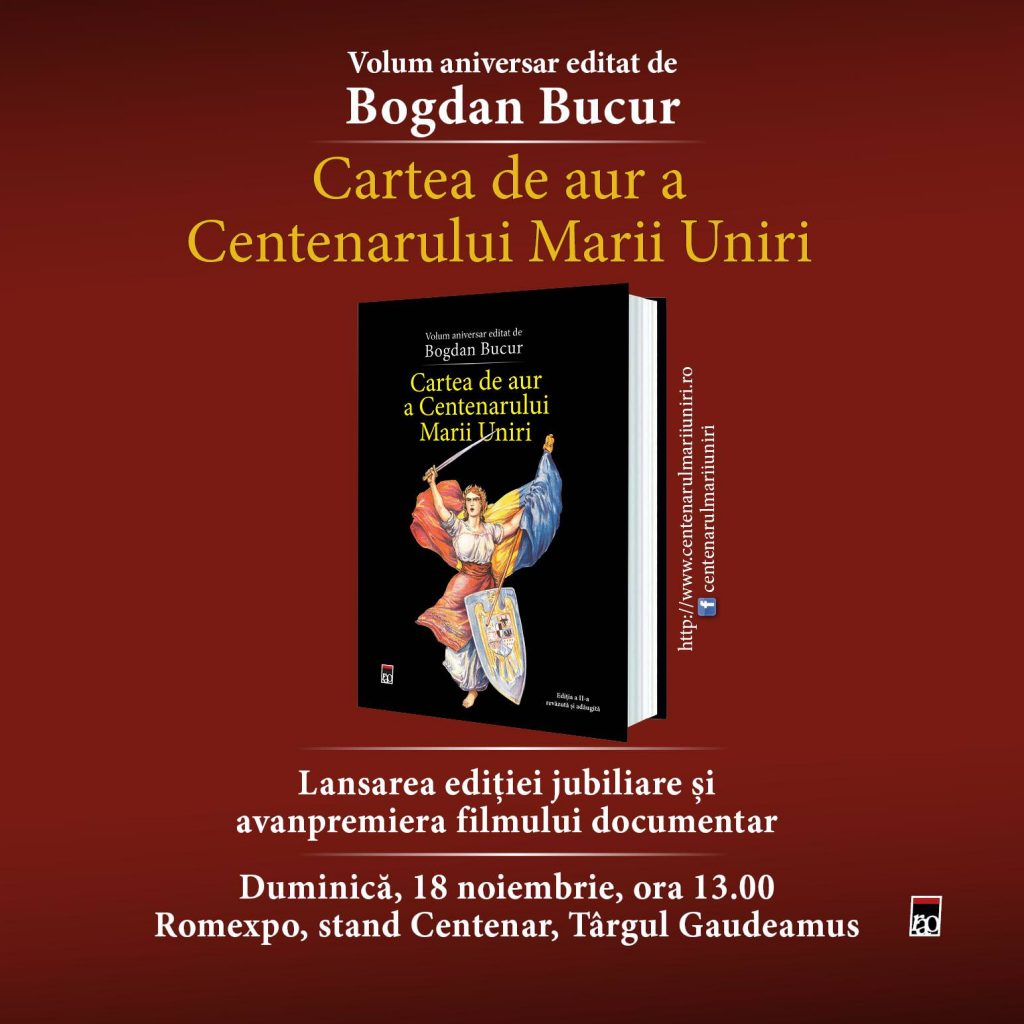 Cartea de aur a Centenarului Marii Uniri volum aniversar Bogdan Bucur